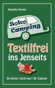 Soko Camping - Textilfrei ins Jenseits